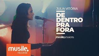 Julia Vitoria   De Dentro Pra Fora (Live Session)