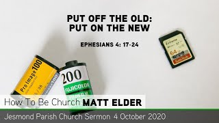 Ephesians 4: 17-24 - Put Off the Old: Put On the New - Jesmond Parish Church - Newcastle Sermon