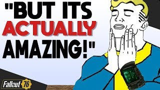 """""""But Fallout 76 Is Actually Amazing"""