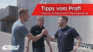 Tipps vom Profi Folge 2   Zu Besuch bei ZF RACE ENGINEERING
