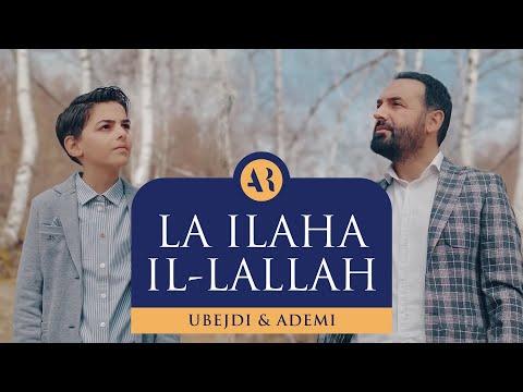 ADEMI ft UBEJDI LA ILAHA IL-LALLAH
