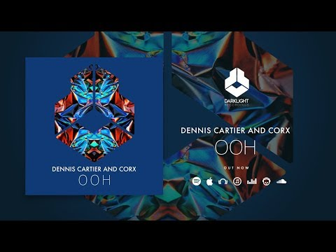 Dennis Cartier and Corx - Ooh [Official Music Video]