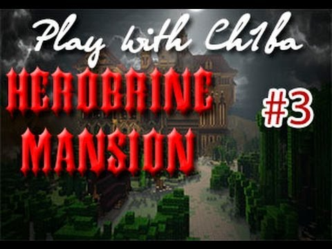 Minecraft - Herobrine's Mansion - Ми густа и ЭндрСлендр - Часть 3