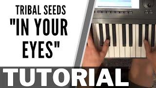 "Tribal Seeds ""In Your Eyes"" TUTORIAL"