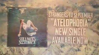 Strangers To September - Atelophobia (Official video)
