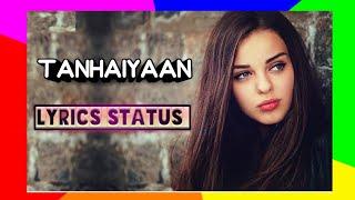 Tanhaiyaan Lyrics Status | Rahul Jain | WhatsApp Lyrics