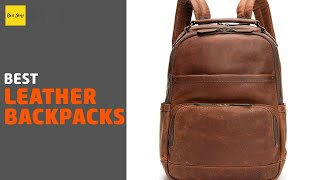 🌵5 Best Leather Backpacks 2020