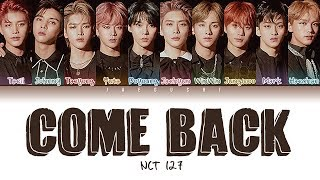 NCT 127 - Come Back (악몽) (Color Coded Lyrics Eng/Rom/Han/가사)