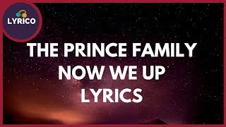 The Prince Family - Now We Up (Lyrics) 🎵 Lyrico TV