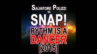 Salvatore Polizzi vs Snap - Rythm Is A Dancer 2015 [Minimal Bootleg]