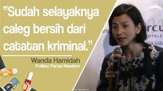 Wanda Hamidah: Sudah Selayaknya Caleg Bersih dari Catatan Kriminal