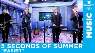 "5 Seconds Of Summer   ""Easier"" [LIVE @ SiriusXM]"