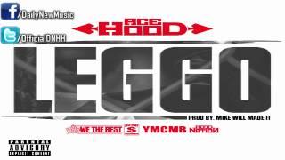Ace Hood - Leggo [Body Bag Vol. 2]