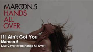 Maroon 5 | If I Ain't Got You