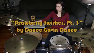 "Dance Gavin Dance - ""Strawberry Swisher, Pt. 3"" Drum Cover"