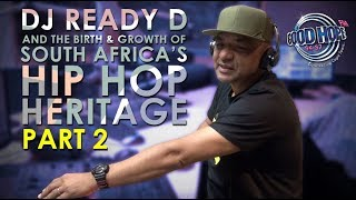 Dj Ready D's Hip Hop Heritage – Part 2