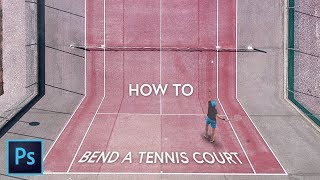 How to bend a tennis court in Photoshop
