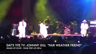 JOHNNY GILL, FAIR WEATHER FRIEND, HEADS OF STATE