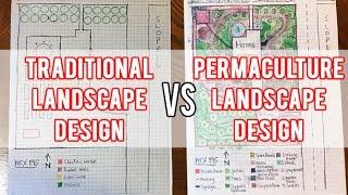 Traditional Landscape Design Vs Permaculture Landscape Design