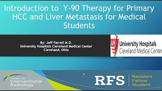 SIR-RFS Webinar (10/3/2017): Introduction to Y-90 Therapy for HCC and CRC Metastasis