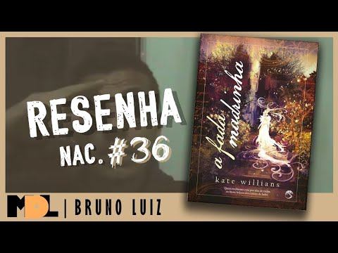 Resenha Nac. #36 - A Fada Madrinha da Kate Willians - MDL