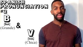 Real Spanish Pronunciation #2: B & V (Pronunciation)