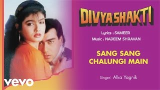 Sang Sang Chalungi Main Best Audio Song - Divyashakti|Ajay