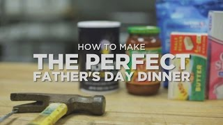 The Perfect Father's Day Meal (Creative)