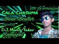 Cala chasma base bostar mix by Dj Manoj yadav MR Ragojipet