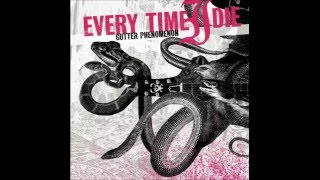 Every Time I Die - Gutter Phenomenon (Full Album)