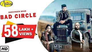 Bad Circle { Full Video } Gurvinder Brar | Gurlez Akhtar | Deep Jandu | Latest Punjabi Song 2019