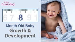 8 Months Old Baby - Development, Activities & Care Tips