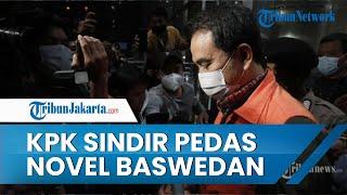 KPK Sindir Novel Baswedan Soal Orang Dalam Azis Syamsuddin