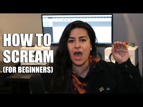 How To Scream (Beginners Edition)