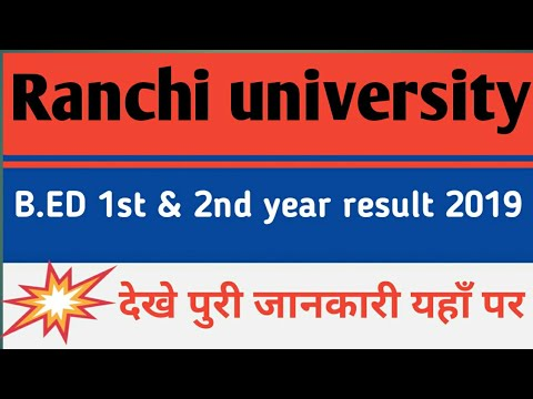 RANCHI UNIVERSITY B.ED PART2 RESULT RANCHI UNIVERSITY B.ED RESULT  WWW.RANCHIUNIVERSITY.AC.IN