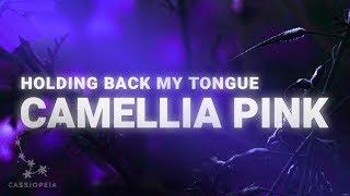 Camellia Pink - Holding Back My Tongue (Lyrics)
