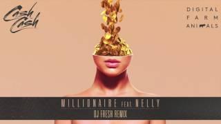 Cash Cash & Digital Farm Animals - Millionaire (feat. Nelly) [DJ Fresh Remix]