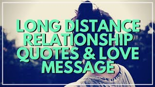 15 Long Distance Relationship Love Message And Sweet Quotes