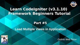 Learn CodeIgniter (v3.1.10) Framework Beginners Tutorial #5 - Load Multiple Views files in CI