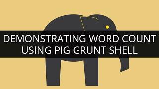 Demonstrating Word Count Example Using Pig Grunt Shell | Hadoop Pig Tutorial | Edureka