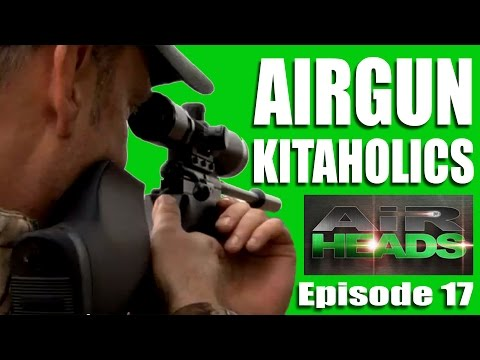Airgun Kitaholics – AirHeads, episode 17