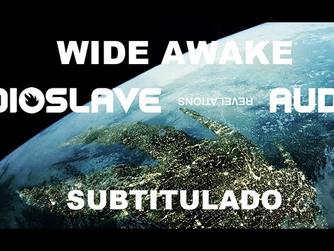 Audioslave - Wide Awake (Subtitulado)