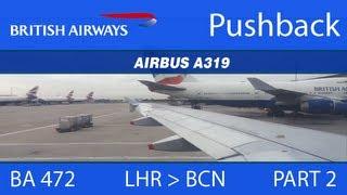 (BA 472) British Airways A319 - LHR to BCN (Part 2: Pushback, Engine Start & Taxi) [HD]