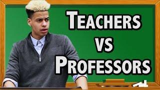 HIGH SCHOOL TEACHERS VS. COLLEGE PROFESSORS