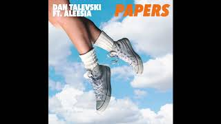 Dan Talevski - Papers ft. Aleesia