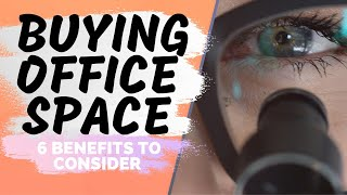 Buying Commercial Property |  6 Benefits To Buying A Dental Practice Office Space