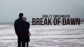 Aigül feat Emir Baigazin - Break of dawn