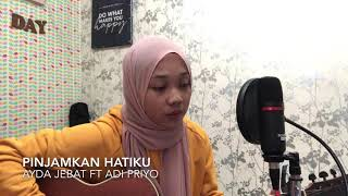 Pinjamkan Hatiku   Ayda Jebat Ft Adi Priyo (cover)