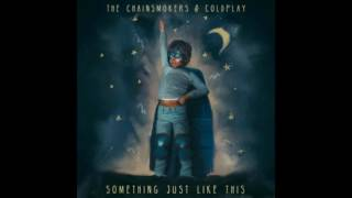 Something Just Like This- The Chainsmokers ft Coldplay (Audio Official)