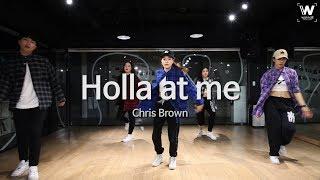 [ Chris Brown - Holla at Me ] choreography Chu / Girlish 안무반